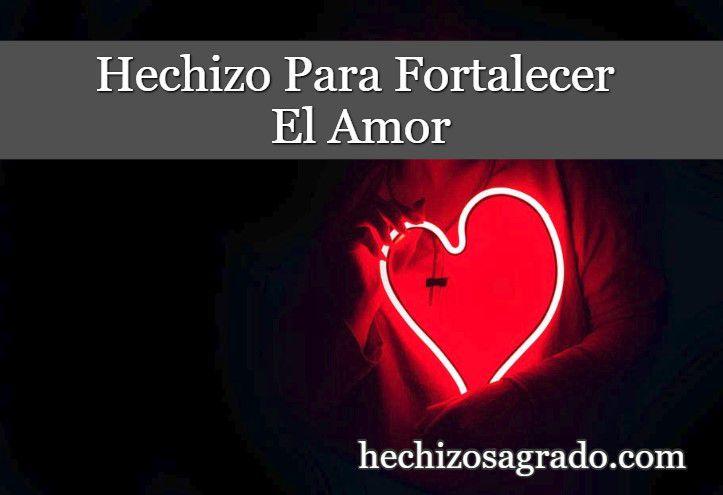 Hechizo Para Fortalecer El Amor De Una Pareja