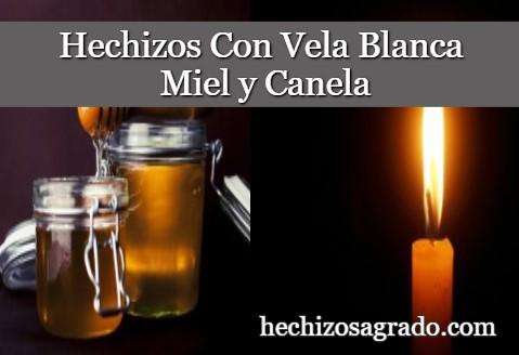 Hechizos Con Vela Blanca, Miel y Canela
