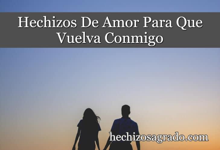 Hechizos De Amor Para Que Vuelva Conmigo