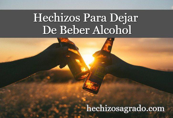 Hechizos Para Dejar De Beber Alcohol