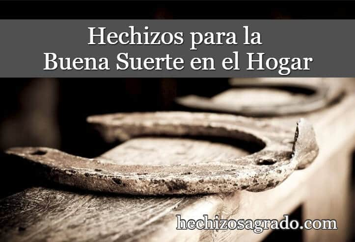 Hechizos Para Traer La Buena Suerte A Tu Hogar