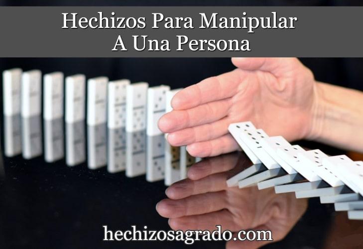 Hechizos Para Manipular A Una Persona Rápidamente