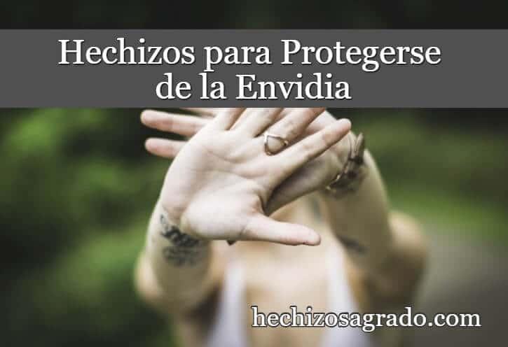 Hechizos para Protegerse de la Envidia